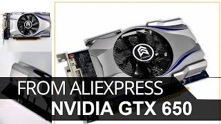 GTX 650 c Aliexpress. Краткое тестирование.