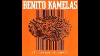 Benito Kamelas - Sin trampa ni cartón - Y no cambiamos ni un solo minuto