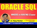 WHERE vs HAVING Clause | Oracle SQL Tutorial Videos | Mr.Vijay Kumar
