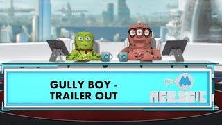 Gully Boy | Official Trailer | Ranveer Singh | Alia Bhatt | 9XM Newsic | Bade | Chote