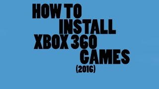 How To Install Any Xbox 360 Games On USB (2016)