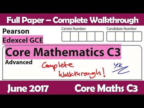 C3 Edexcel June 2017   Complete Full Paper Walkthrough (GCE Maths 6665)