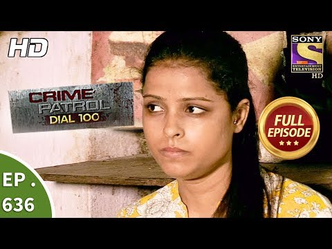 Thumbnail: Crime Patrol Dial 100 - क्राइम पेट्रोल - Ep 636 - Full Episode - 23rd October, 2017