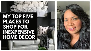 My Top Five Best Places To Shop For Inexpensive Home Decor