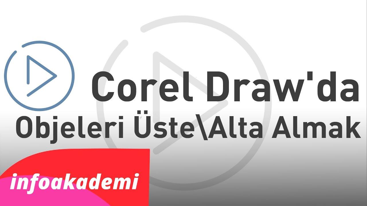 Corel'de Objeyi Üste & Alta Alma | Info Akademi