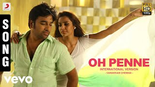 Vanakkam Chennai - Oh Penne-International Version Song | Anirudh - yt to mp4