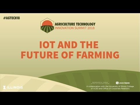 AgTech Innovation Summit 2018- IoT & The Future of Farming