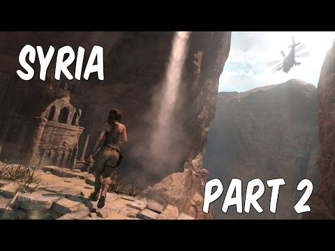 RISE OF THE TOMB RAIDER - Gameplay Let's Play - Part 2 (2015)   Syria! (Xbox One)