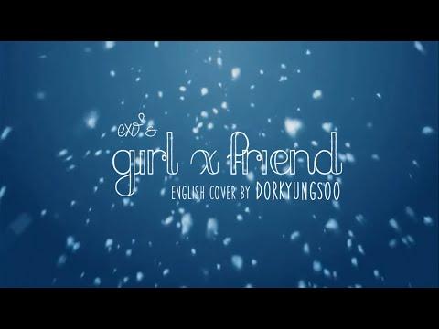 EXO - Girl x Friend (Short English Cover)