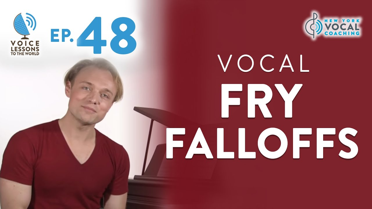 "Ep. 48 ""Vocal Fry Falloffs"" - Vocal Fry Trilogy Part 3"