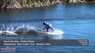 Gavin Stuckey - Wakeboard - Best Cable Trick - Amateur Men