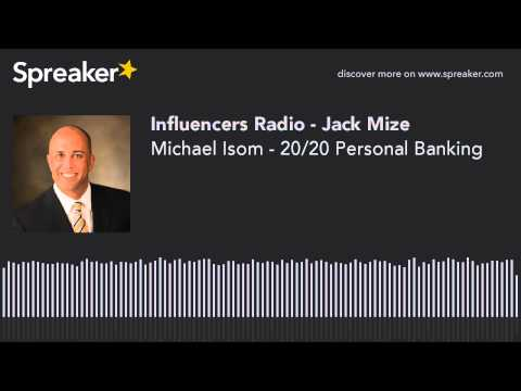 Michael Isom - 20/20 Personal Banking