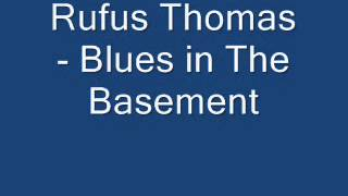 Rufus Thomas - Blues in The Basement