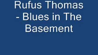 Rufus Thomas - Blues in The Basement