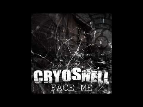 Cryoshell - Face Me