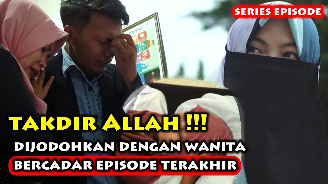 Dijodohkan Dengan Wanita Bercadar Series Episode Terakhir (TAMAT)