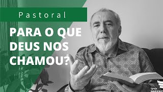 Para o que Deus nos chamou? | Rev. Cornélio Castro