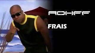 ROHFF - FRAIS FEAT. GEN RENARD [CLIP OFFICIEL]