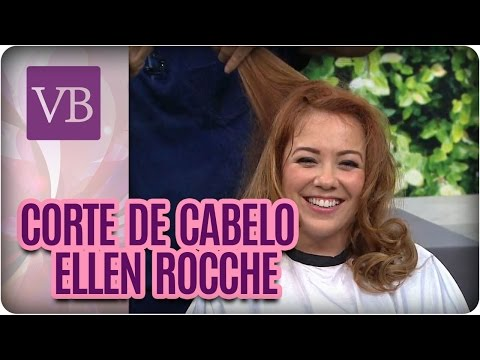 Corte de cabelo: Ellen Rocche - Você Bonita (10/08/16)