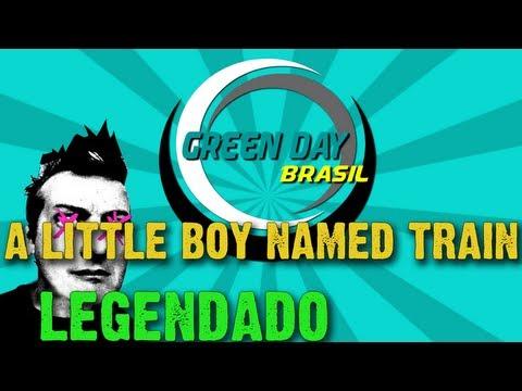Green Day - A Little Boy Named Train Legendado PT-BR [HD]