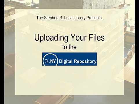 Uploading your Files to the SUNY Digital Repository