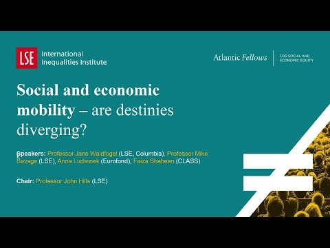LSE III Annual Conference 2017 | Social And Economic Mobility: Are Destinies Diverging?