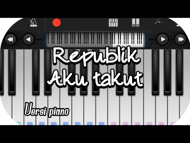 Republik Aku Takut Versi Piano Chords Chordify