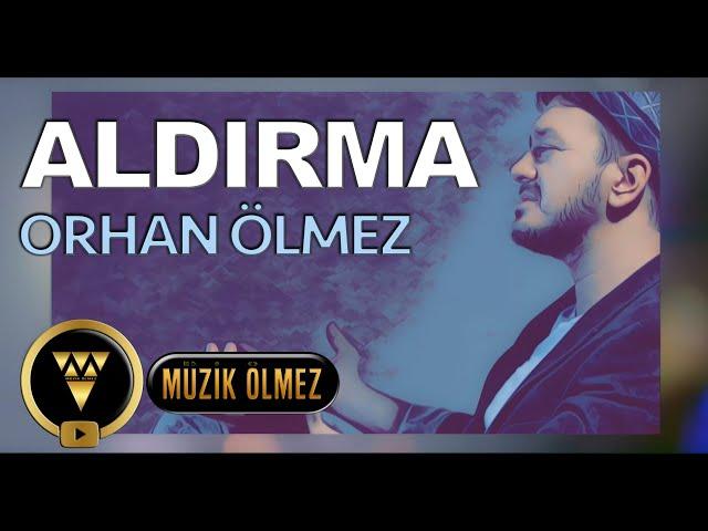 Orhan Ölmez - Aldırma (Versiyon) - Official Video Klip