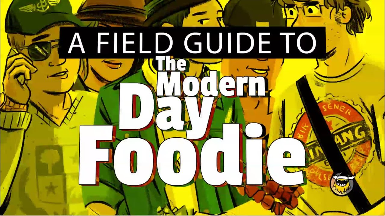 Guide to the Modern Day Foodie