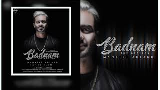 Badnam | 1 Day Go | Mankirt Aulakh | DJ Flow | Releasing On 21st sep 2017