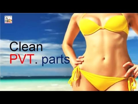 Clean private parts \ Clean PVT. Body \ how to clean the private parts of women\\