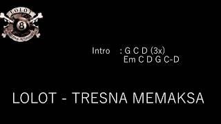 CHORD GUITAR LOLOT - TRESNA MEMAKSA
