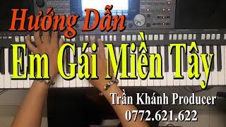 Em Gái Miền Tây - hướng dẫn độc tấu và đệm hát - Trần Khánh