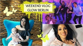 VLOG - GLOW 2017 in BERLIN I Sevins Wonderland