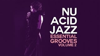 Nu Acid Jazz Essential Grooves vol.2 (HQ) 2 Hours Non Stop Music| Best Selection