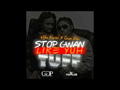 Vybz Kartel Ft Gaza Slim - Stop Gwan Like Yuh Tuff [CLEAN] Dec 2012