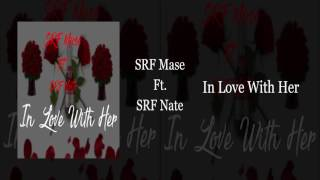 Srf Mase In Love With Her Ft. Srf Nate