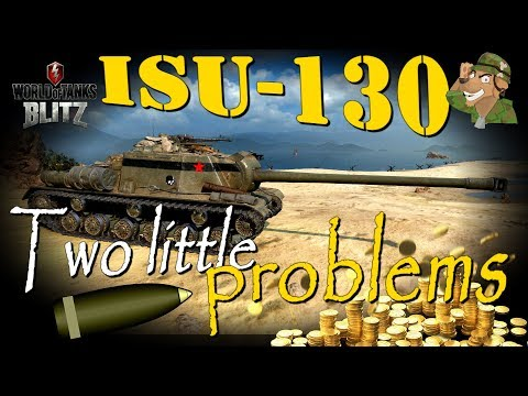 ISU-130 Review | Two little problems | World of Tanks Blitz