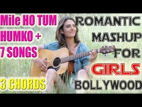 Mile Ho Tum Humko + 8 Awesome Mashup For GirlsII 3 Chords Easy Lesson In Hindi Bollywood