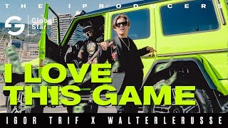 iGOR TRiF x Walterlerusse - I Love This Game