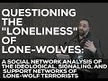 "Questioning the ""Loneliness"" of Lone-Wolves: A Social Network Analysis of Lone-Wolf Terrorists"