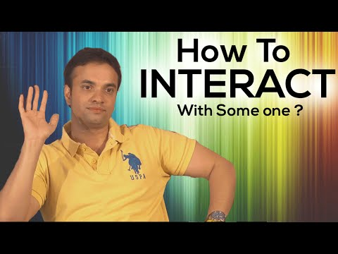 How To Interact With Someone?