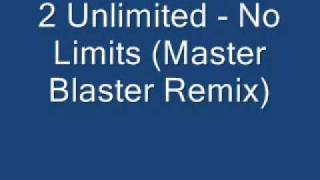 2 Unlimited - No Limits (Master Blaster Remix)