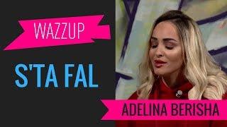 Adelina Berisha - S'Ta Fal | WAZZUP Acoustic - Stafaband