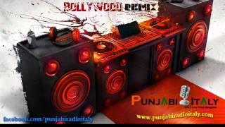 Bollywood Remix Vol.1 | Punjabi Radio Italy