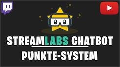 PUNKTE SYSTEM STREAMLABS CHATBOT (2018) | CURRENCY SYSTEM | Stream Punkte für Zuschauer | Deutsch