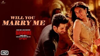 Will You Marry Me Video Song | Bhoomi |Aditi Rao Hydari, Sidhant | Sachin &#8211 …