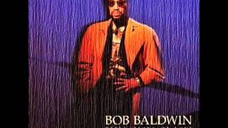 Bob Baldwin  -  I