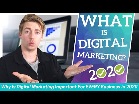 What Is Digital Marketing?   Why It's Important For EVERY Business In 2020