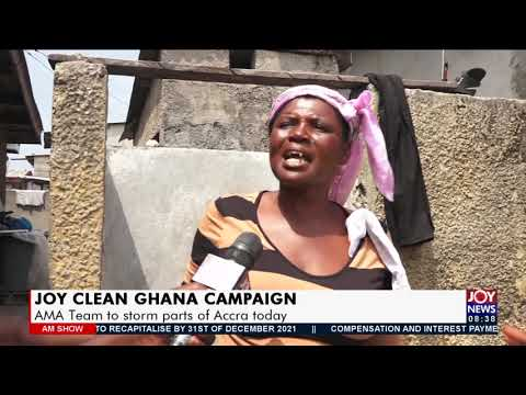 Joy Clean Ghana Campaign: AMA Team to storm parts of Accra today - AM Show on JoyNews (21-7-21)